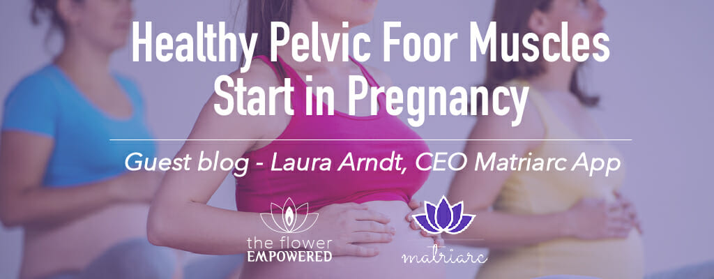 Healthy pelvic floor muscles start in pregnancy