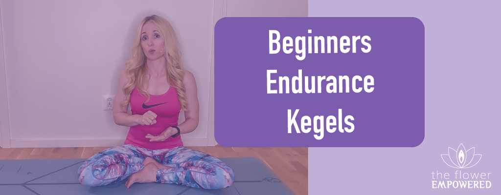 Pelvic Floor Exercises - Beginners Endurance Kegels