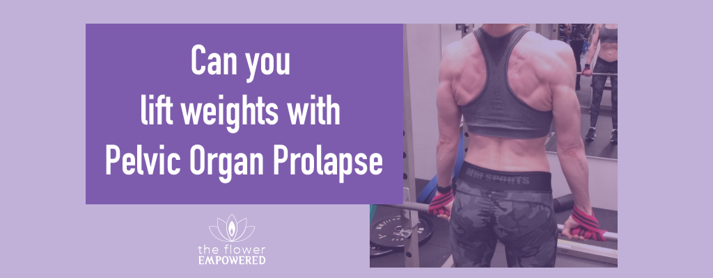 Can you lift weights with Pelvic Organ Prolapse